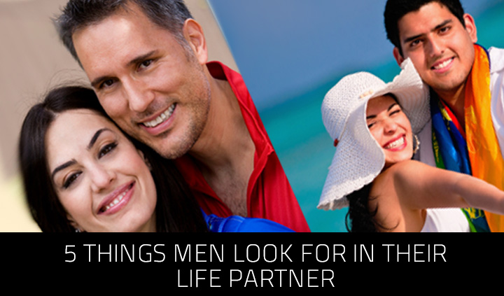 5-things-men-look-for-in-their-life-partner