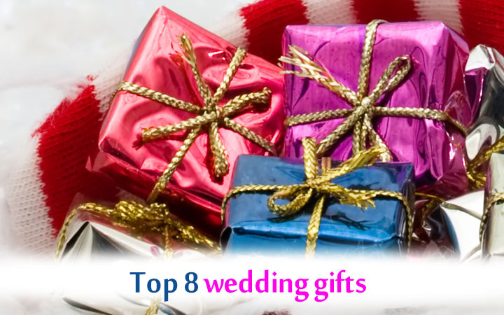 Top 8 wedding gifts