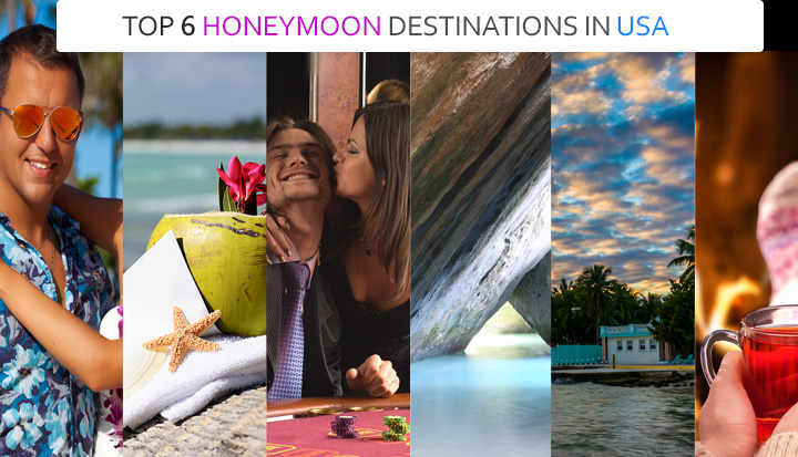 TOP 6 HONEYMOON DESTINATIONS IN USA
