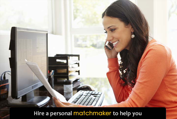 Hire a personal matchmaker to help you