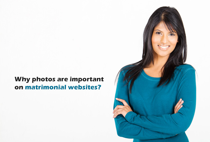 Why photos are important on matrimonial websites?