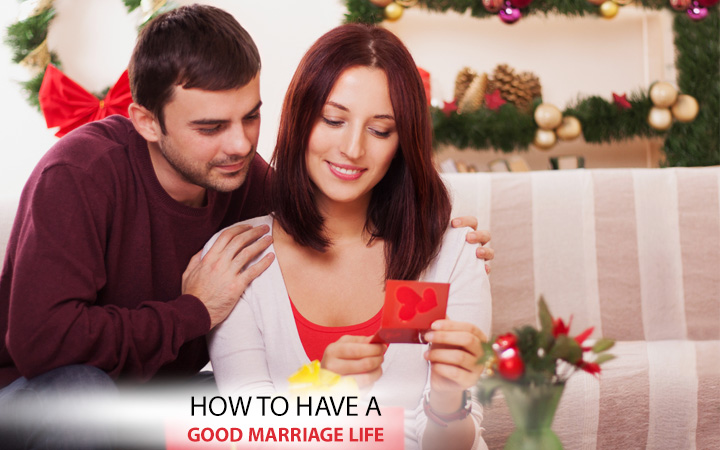 How to have a good marriage life