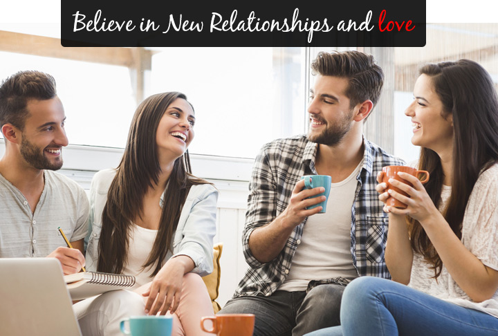 Believe in New Relationships and love