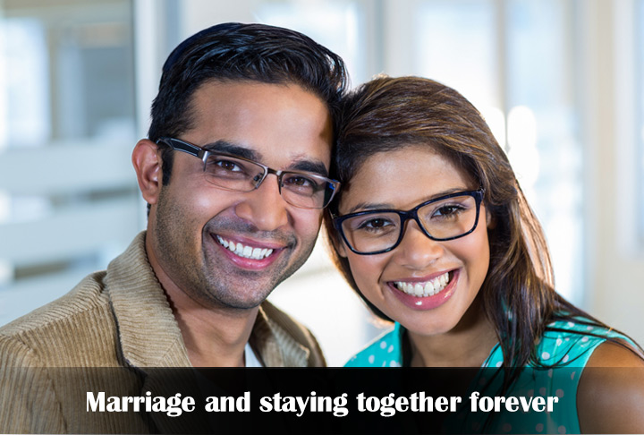 Marriage and staying together forever