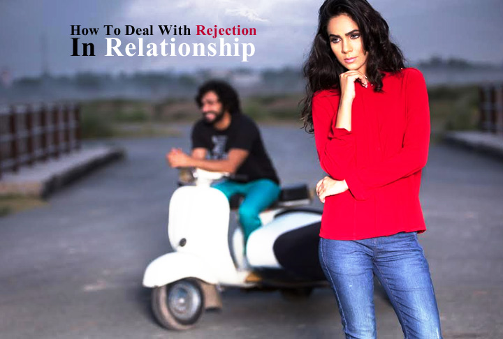 How To Deal With Rejection In Relationship