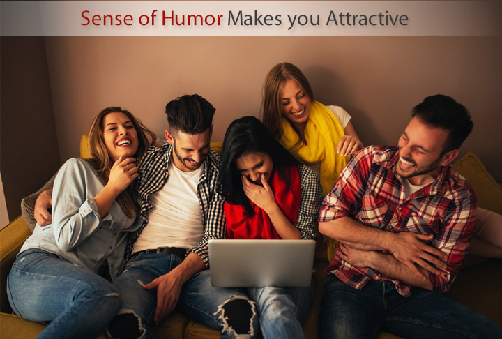 Sense of Humor Makes you Attractive
