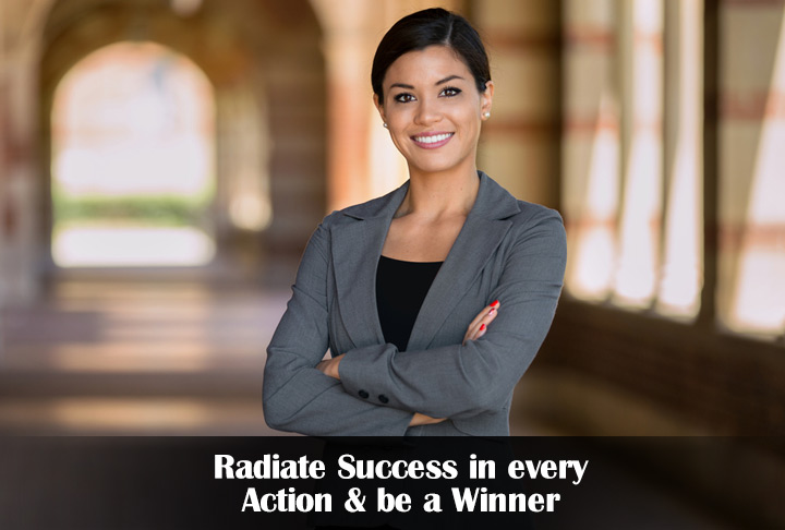 Radiate Success in every Action & be a Winner