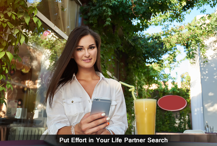 Put Effort in Your Life Partner Search