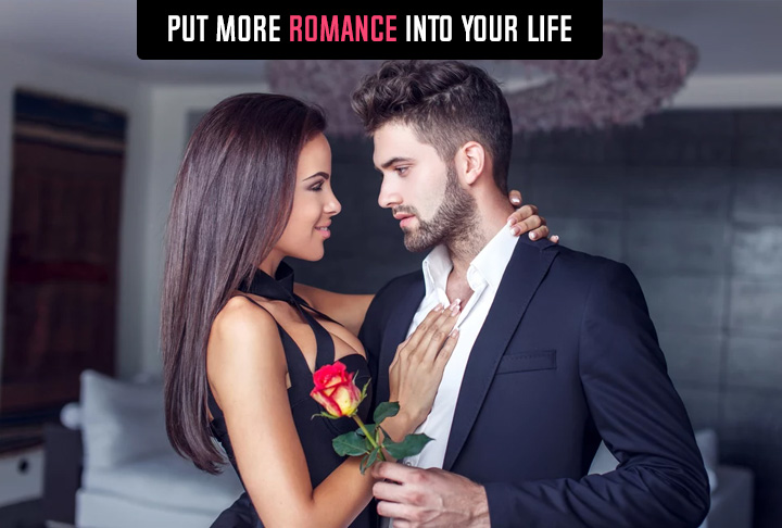Put More Romance into Your Life