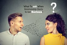 What To Ask When Relationship Starts To Get Serious?