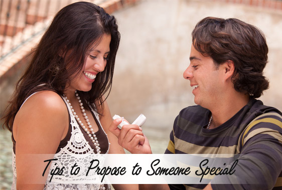 Tips to Propose to Someone Special