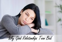 Why Good Relationships Turn Bad