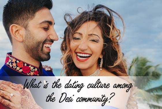 What is the dating culture among the Desi community?