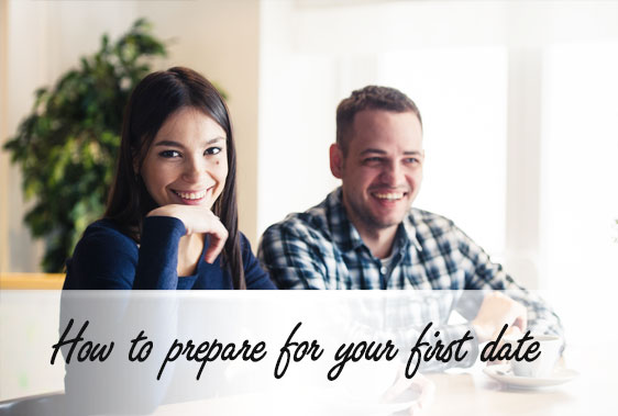 How to prepare for your first date