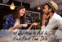 10 Questions to Ask In Your First Time Date