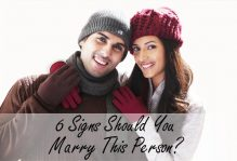 6 Signs Should You Marry This Person?