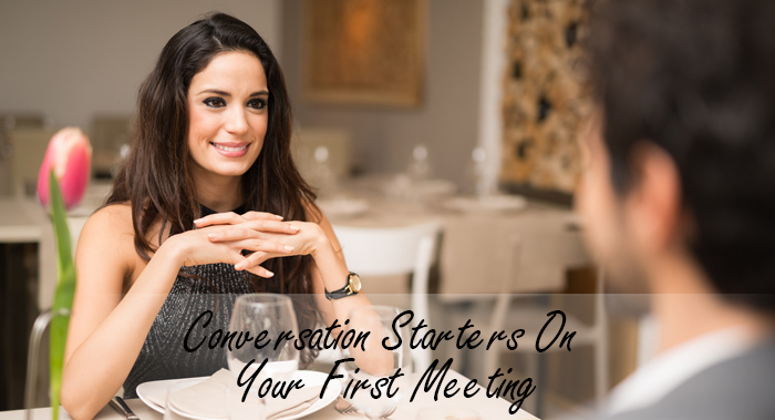 Conversation Starters On Your First Meeting