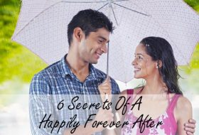 6 Secrets Of A Happily Forever After