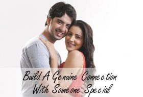 Build A Genuine Connection With Someone Special