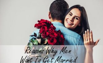 Reasons Why Men Want To Get Married