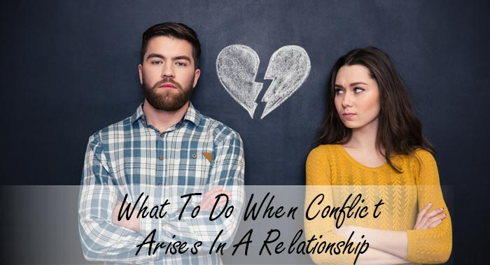 When Conflicts Arise In Relationships