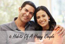 6 Habits Of A Happy Couple