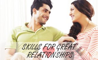 SKILLS FOR GREAT RELATIONSHIPS