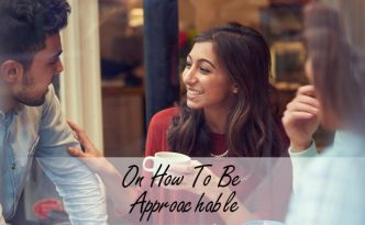 How To Be More Approachable