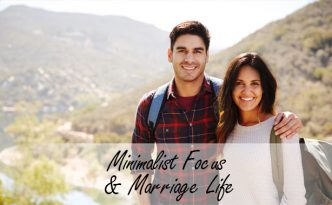 Minimalist Focus & Marriage Life