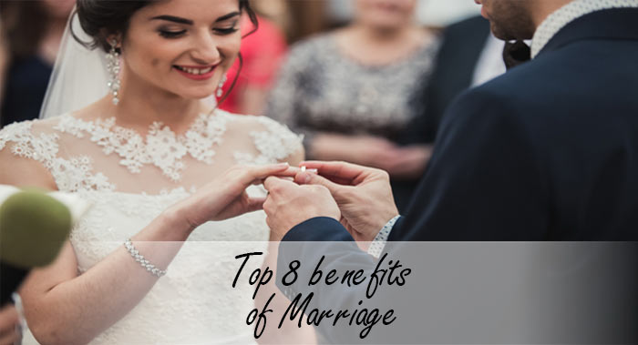 Top 8 benefits of Marriage