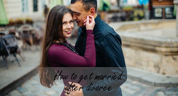 How to get married after divorce