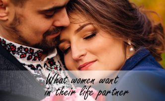 What women want in their life partner
